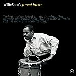 Willie Bobo Willie Bobo's Finest Hour