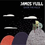James Yuill Over The Hills