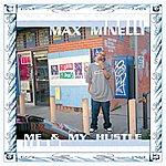 Max Minelli Me & My Hustle