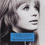 Marianne Faithfull A Stranger On Earth: An Introduction To Marianne Faithfull