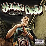 Young D.R.U. Flame Spitter/V-Town (Parental Advisory)