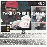 Hud Take U There