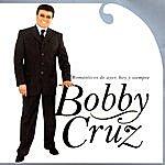 Bobby Cruz Románticos De Ayer, Hoy Y Siempre