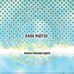 Dark Matter Seeing Strange Lights