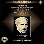 "Arturo Toscanini Tchaikovsky: Symphony No. 6 In B Minor, Op. 74 ""Pathétique""/Romeo And Juliet"