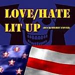Love/Hate Lit Up