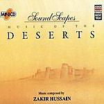 Zakir Hussain Soundscapes - Deserts