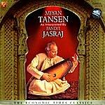Pandit Jasraj Miyan Tansen Vol. 1