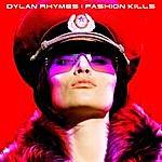 Dylan Rhymes Fashion Kills