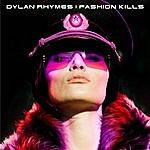 Dylan Rhymes Fashion Kills Vol. 2