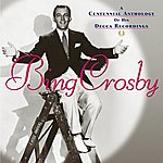 Bing Crosby A Centennial Anthology Of His Decca Recordings (International Version)