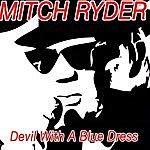 Mitch Ryder Devil With A Blue Dress