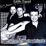 Little Egypt Rollin' Down The Road Again