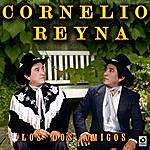 Cornelio Reyna Los Dos Amigos