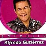 Alfredo Gutierrez Alfredo Gutiérrez Sólo Hits