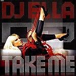 Ella Dj Take Me