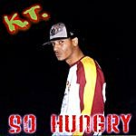 K.T. So Hungry