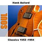 Hank Ballard Classics 1952 -1954