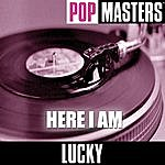 Lucky Pop Masters: Here I Am