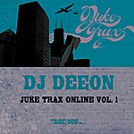 DJ Deeon Juke Trax Online Vol. 1
