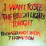 Richard Thompson I Want To See The Bright Lights Tonight (Remastered)