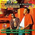 Tanto Metro & Devonte Most Wanted