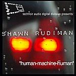 Shawn Rudiman Human-Machine-Human
