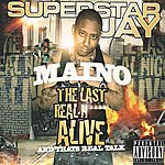 Maino The Last Real Nigga Alive (And That's Real Talk)(Parental Advisory)