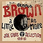 Dennis Brown A Little Bit More: Joe Gibbs 12-inch Selection (1978-83)