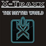 X-Traxx The Better World (4-Track Maxi-Single)