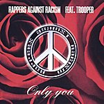 Rappers Against Racism Only You