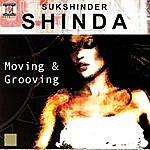 Sukshinder Shinda Moving & Grooving