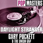 Gary Puckett & The Union Gap Pop Masters: Daylight Stranger