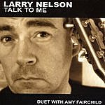 Larry Nelson Talk To Me