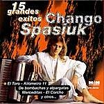 Chango Spasiuk 15 Grandes Éxitos