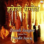 Pandit Jasraj Haveli Sangeet, Vol. 2