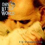 Own Little World I'm Disappearing