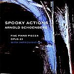 Spooky Actions Arnold Schoenberg Five Piano Pieces Op. 23