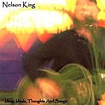 Nelson King Ideas, Ideals, Thoughts And Songs