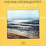 Phil Woods Quintet Songs For Sisyphus