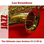 Lou Donaldson The Ultimate Jazz Archive 31 (1 Of 4)