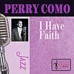 Perry Como I Have Faith
