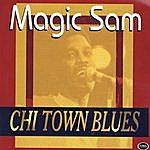 Magic Sam Chi Town Blues