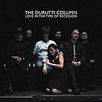The Durutti Column Love In The Time Of Recession