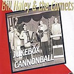 Bill Haley & His Comets Jukebox Cannonball
