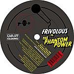 Frivolous Vs. The Phantom Power