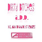 ADD Dirty Bitches (4-Track Maxi-Single)