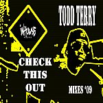 Todd Terry Check This Out '09 Mixes
