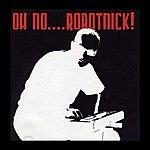 Alexander Robotnick Oh No....Robotnick!