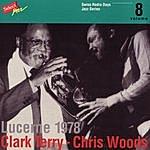 Clark Terry Clark Terry - Chris Woods, Lucerne 1978 / Swiss Radio Days, Jazz Series Vol.8